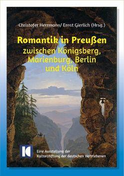 Romantik in Preußen von Gierlich,  Ernst, Herrmann,  Christofer