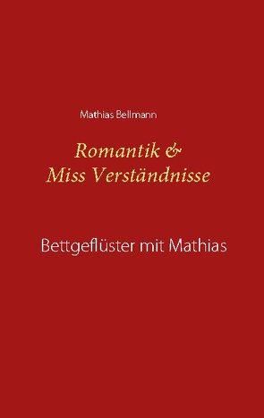 Romantik & Miss Verständnisse von Bellmann,  Mathias