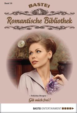 Romantische Bibliothek – Folge 16 von Bergen,  Felizitas
