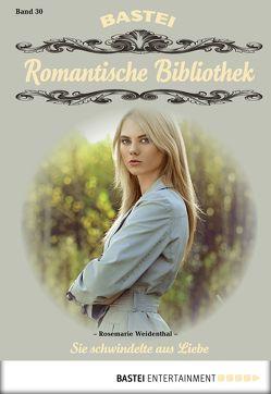 Romantische Bibliothek – Folge 30 von Weidenthal,  Rosmarie