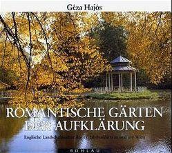 Romantische Gärten der Aufklärung von Hajós,  Géza, Mejchar,  Elfriede
