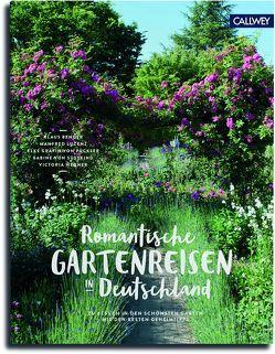 Romantische Gartenreisen in Deutschland von Bender,  Klaus, Freifrau von Süsskind,  Sabine, Gräfin von Pückler,  Elke, Lucenz,  Manfred, Wegner,  Victoria