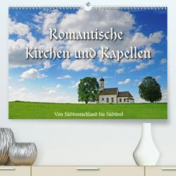 Romantische Kirchen und Kapellen (Premium, hochwertiger DIN A2 Wandkalender 2021, Kunstdruck in Hochglanz) von Ratzer,  Reinhold