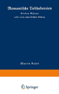 Romantische Liebhabereien von Kessel,  Martin