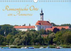 Romantische Orte am Ammersee (Wandkalender 2019 DIN A4 quer) von Huschka,  Klaus-Peter