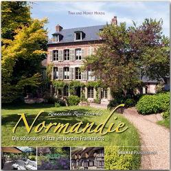 Romantische Reise durch die Normandie – Die schönsten Plätze im Norden Frankreichs von Herzig,  Tina und Horst