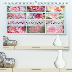 Romantische Rosen (Premium, hochwertiger DIN A2 Wandkalender 2021, Kunstdruck in Hochglanz) von Cross,  Martina