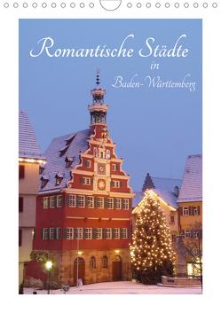 Romantische Städte in Baden-Württemberg (Wandkalender 2021 DIN A4 hoch) von Huschka,  Klaus-Peter