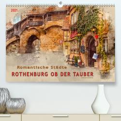 Romantische Städte – Rothenburg ob der Tauber (Premium, hochwertiger DIN A2 Wandkalender 2021, Kunstdruck in Hochglanz) von Roder,  Peter