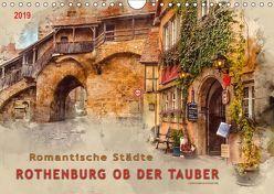 Romantische Städte – Rothenburg ob der Tauber (Wandkalender 2019 DIN A4 quer) von Roder,  Peter