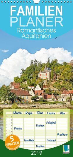 Romantisches Aquitanien – Familienplaner hoch (Wandkalender 2019 , 21 cm x 45 cm, hoch) von CALVENDO