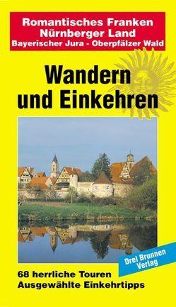 Romantisches Franken – Nürnberger Land / Bayerischer Jura – Oberpfälzer Wald von Müller,  Emmerich