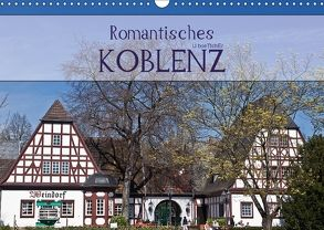 Romantisches Koblenz (Wandkalender 2018 DIN A3 quer) von boeTtchEr,  U