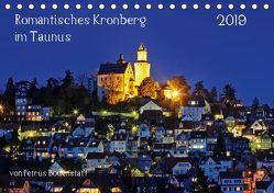 Romantisches Kronberg im Taunus (Tischkalender 2019 DIN A5 quer) von Bodenstaff,  Petrus