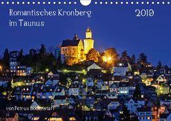 Romantisches Kronberg im Taunus (Wandkalender 2019 DIN A4 quer) von Bodenstaff,  Petrus
