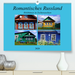 Romantisches Russland – Holzhäuser in Tschuwaschien (Premium, hochwertiger DIN A2 Wandkalender 2020, Kunstdruck in Hochglanz) von von Loewis of Menar,  Henning