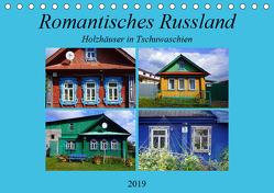 Romantisches Russland – Holzhäuser in Tschuwaschien (Tischkalender 2019 DIN A5 quer) von von Loewis of Menar,  Henning