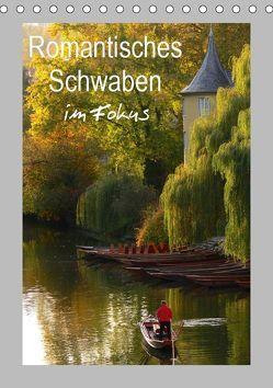 Romantisches Schwaben im Fokus (Tischkalender 2019 DIN A5 hoch)