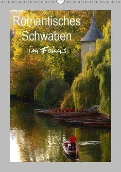 Romantisches Schwaben im Fokus (Wandkalender 2019 DIN A3 hoch) von Huschka,  Klaus-Peter
