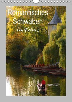 Romantisches Schwaben im Fokus (Wandkalender 2019 DIN A4 hoch) von Huschka,  Klaus-Peter