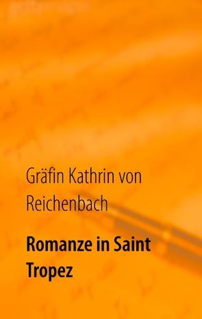 Romanze in Saint Tropez von Reichenbach,  Gräfin Kathrin von