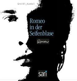 Romeo in der Seifenblase von Greißl,  Sibylle, Kunkel,  Gabriele