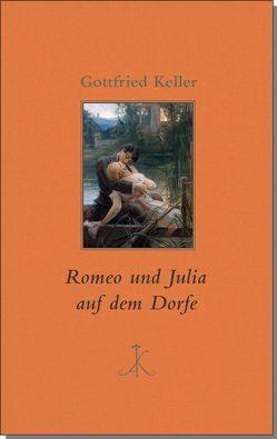 Romeo und Julia auf dem Dorfe von Keller,  Gottfried, Zürn,  Guntram