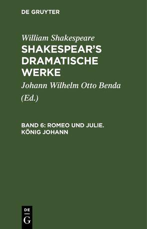 William Shakespeare: Shakespear's dramatische Werke / Romeo und Julie. König Johann von Benda,  Johann Wilhelm Otto, Shakespeare,  William