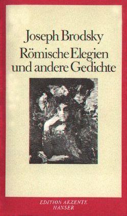 Römische Elegien und andere Gedichte von Brodsky,  Joseph, Ingold,  Felix Philipp