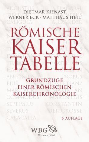 Römische Kaisertabelle von Eck,  Werner, Heil,  Matthäus, Kienast,  Dietmar