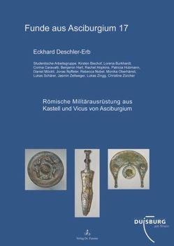 Römische Militärausrüstung aus Kastell und Vicus von Asciburgium von Deschler-Erb,  Eckhard