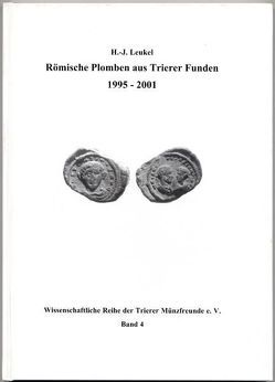 Römische Plomben aus Trierer Funden 1995-2001 von Leukel,  Hans J