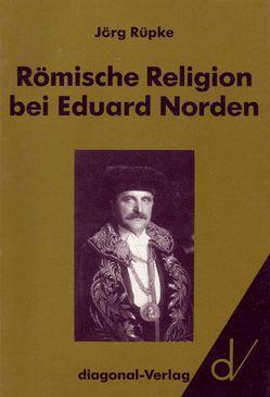 Römische Religion bei Eduard Norden von Rüpke,  Jörg