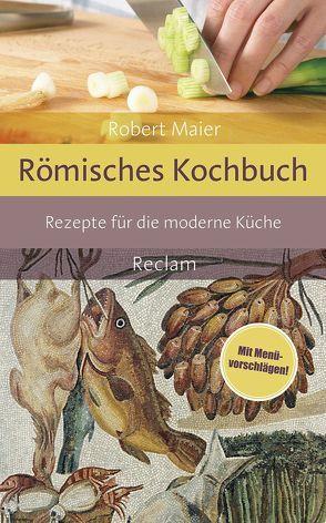 Römisches Kochbuch von Maier,  Robert
