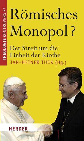Römisches Monopol? von Tück,  Jan Heiner