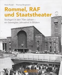 Rommel, RAF und Staatstheater von Borgmann,  Thomas, Rudel,  Horst