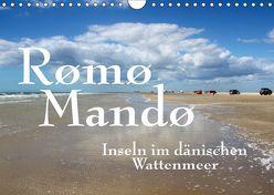 Rømø und Mandø, Inseln im dänischen Wattenmeer (Wandkalender 2019 DIN A4 quer) von Reichenauer,  Maria