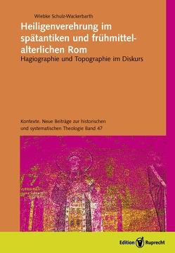 Roms Heiligendarstellungen in der Spätantike und im Frühmittelalter (Arbeitstitel) von Schulz-Wackerbarth,  Wiebke