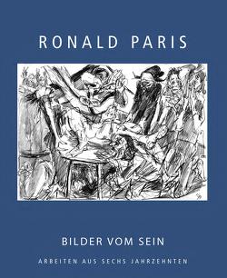 Ronald Paris. Bilder vom Sein – Arbeiten aus sechs Jahrzehnten