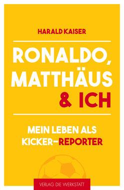 Ronaldo, Matthäus & ich von Kaiser,  Harald
