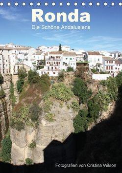 Ronda, die Schöne Andalusiens (Tischkalender 2018 DIN A5 hoch) von GbR,  Kunstmotivation, Wilson,  Cristina