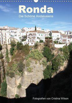 Ronda, die Schöne Andalusiens (Wandkalender 2019 DIN A3 hoch) von GbR,  Kunstmotivation, Wilson,  Cristina