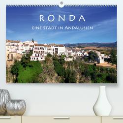 Ronda – Eine Stadt in Andalusien (Premium, hochwertiger DIN A2 Wandkalender 2021, Kunstdruck in Hochglanz) von Seidl,  Helene