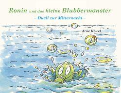 Ronin und das kleine Blubbermonster – Teil 1 von Gerth,  Barbara, Höwel,  Arne