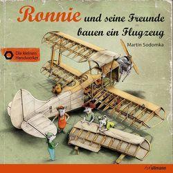 Ronnie und seine Freunde bauen ein Flugzeug von Sodomka,  Martin