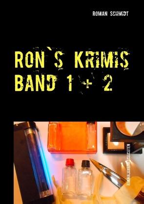 Ron's Krimis Band 1 + 2 von Schmidt,  Roman
