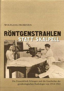 Röntgenstrahlen statt Skalpell von Frobenius,  Wolfgang