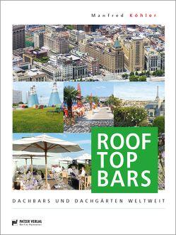 Rooftop Bars von Köhler,  Manfred