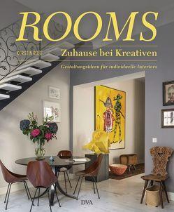 ROOMS – Zuhause bei Kreativen von Rose,  Kerstin, Schaulin ,  Christian