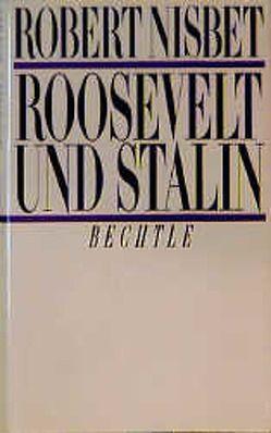 Roosevelt und Stalin von Nisbet,  Robert, Seebohm,  Hans U